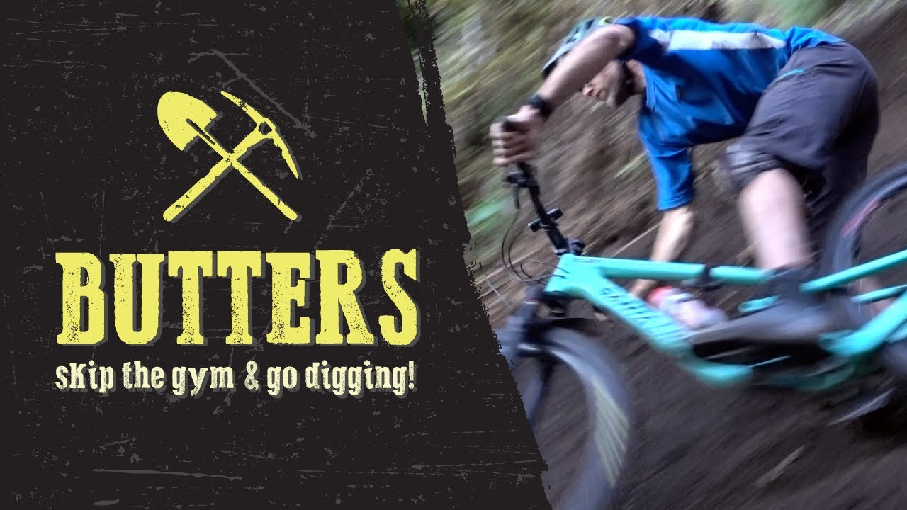 Video: Butters - Skip the gym & go Digging