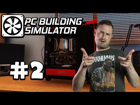 Sips Plays PC Building Simulator (4/2/2018) - #2 - Making No Money