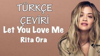 Rita Ora – Let You Love Me (Türkçe Çeviri)