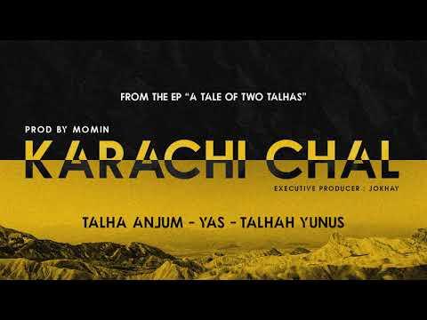 KARACHI CHAL | Talha Anjum | Talhah Yunus (Feat. YAS) Prod. By Momin [Official Audio]