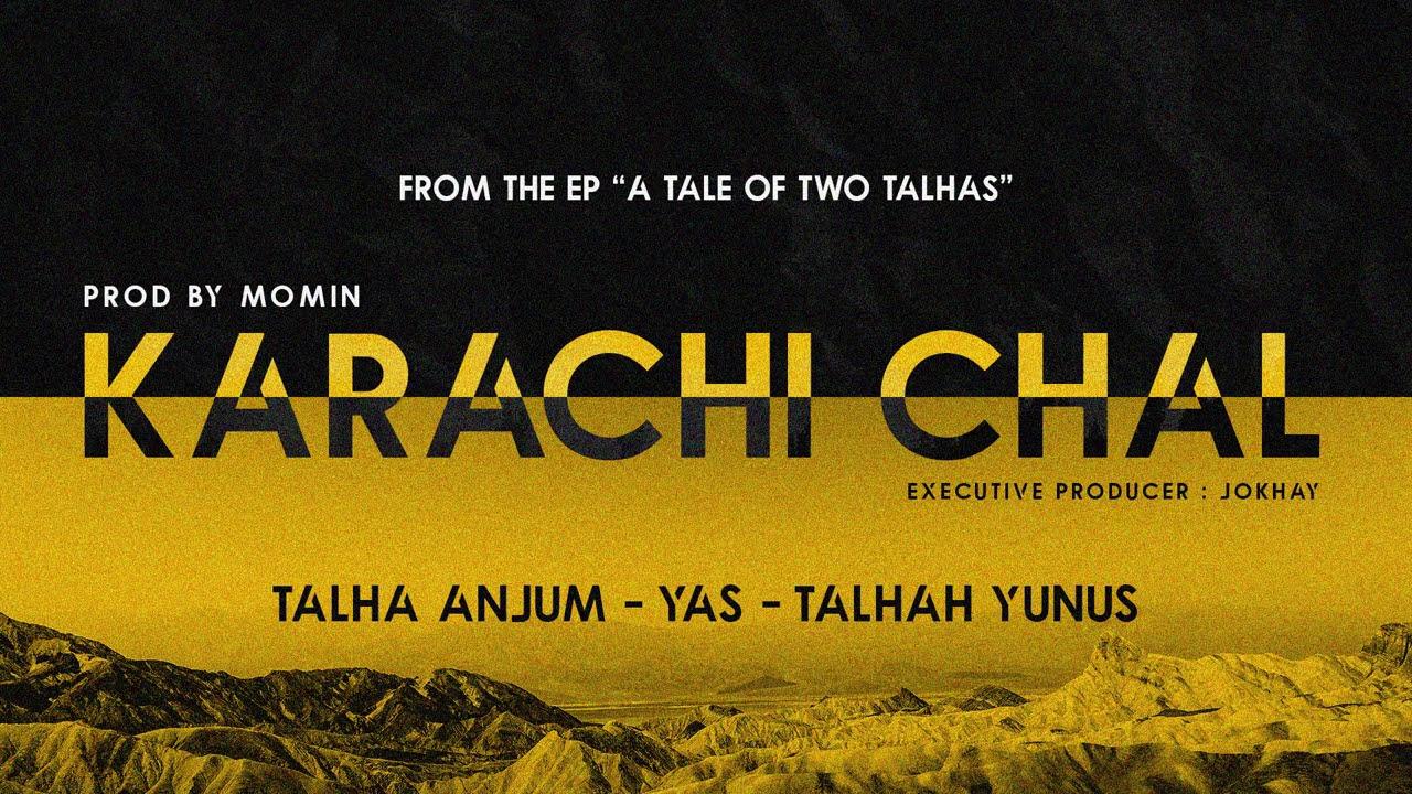 Download KARACHI CHAL - Young Stunners   Talha Anjum   Talhah Yunus (Feat. YAS) Prod. By Momin