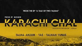 KARACHI CHAL - Young Stunners | Talha Anjum | Talhah Yunus (Feat. YAS) Prod. By Momin