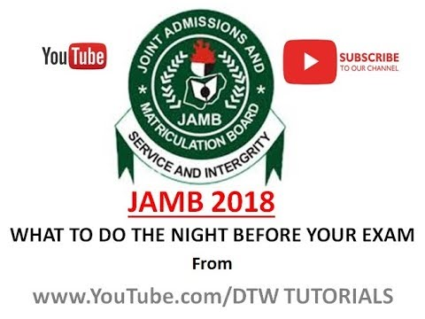 Jamb 2018 | What to do the Night Before Your Exam