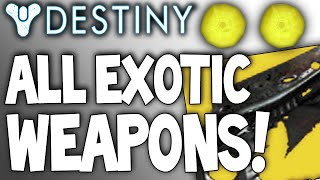 Destiny: ALL EXOTIC Weapons - Primary's / Specials / Heavy Weapons -  W/ Unseen Weapons