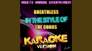 Breathless (In the Style of the Corrs) (Karaoke Version)