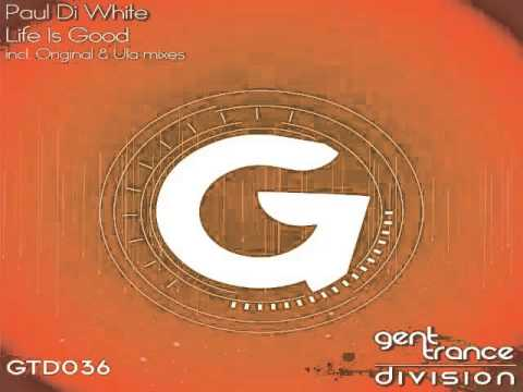 Paul Di White - Life Is Good (Original Mix) [GTD036] OUT NOW!! FSOE support! Mp3