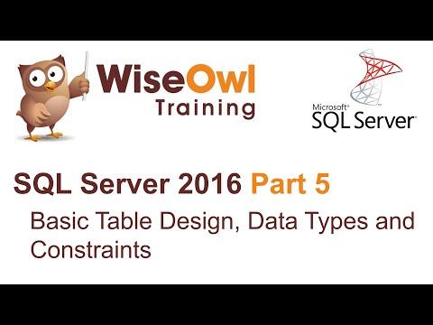 SQL Server 2016 Part 5 - Basic Table Design, Data Types and
