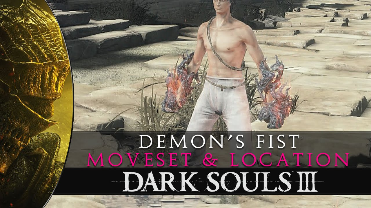Dark Souls 3 Demon S Fist Moveset Location Guide Youtube