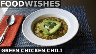 Green Chicken Chili - Food Wishes - Chili Recipe