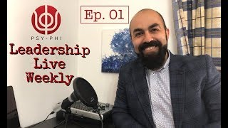 Psy-Phi Leadership Live Weekly Ep 01