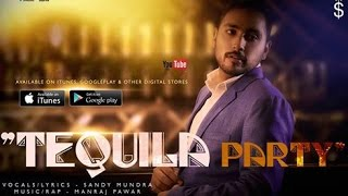 Tequila Party | Sandy Mundra | EYP Creations | New Punjabi Song 2015