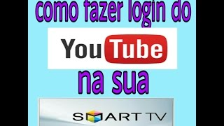 Como fazer login do YouTube na SmarTV​