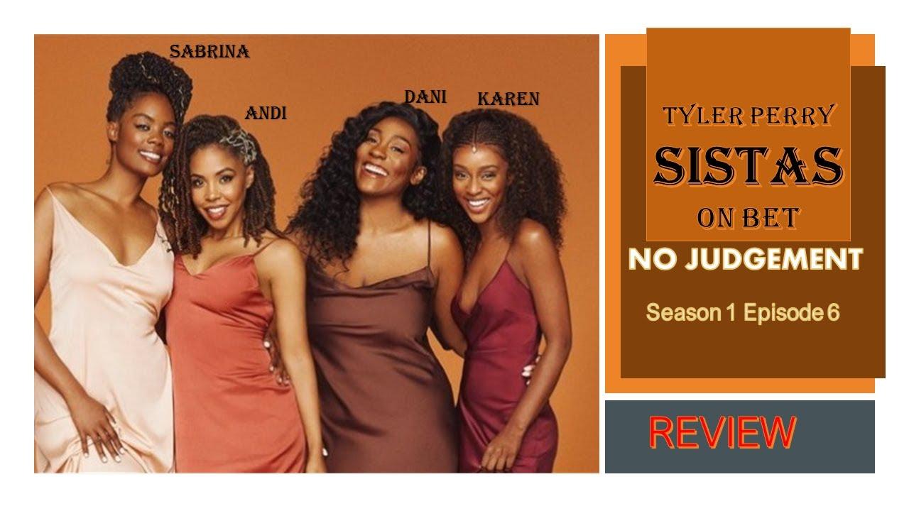 Download Tyler Perry: Sistas Season 1 Episode 6 No Judgment