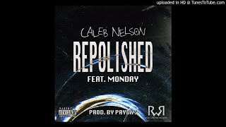Caleb Nelson: Repolished (feat. Monday) [Prod. by Payday]
