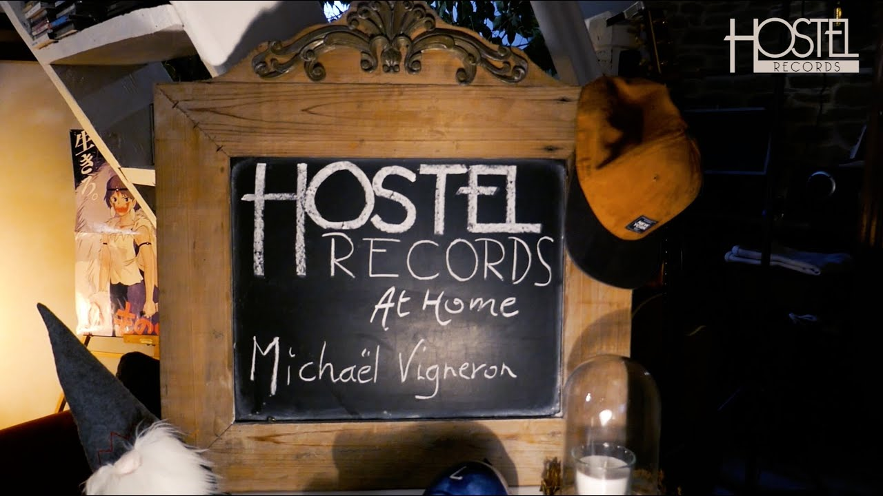 Hostel Records At Home - Michaël Vigneron, Big Bang - Session Live