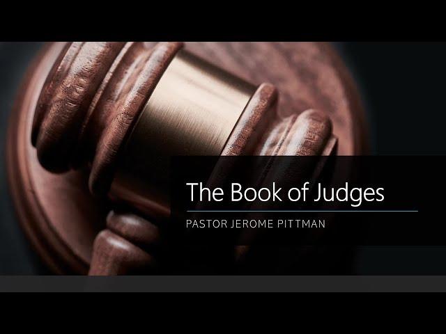 Judges · 210218 Bible Study · Pastor Jerome Pittman