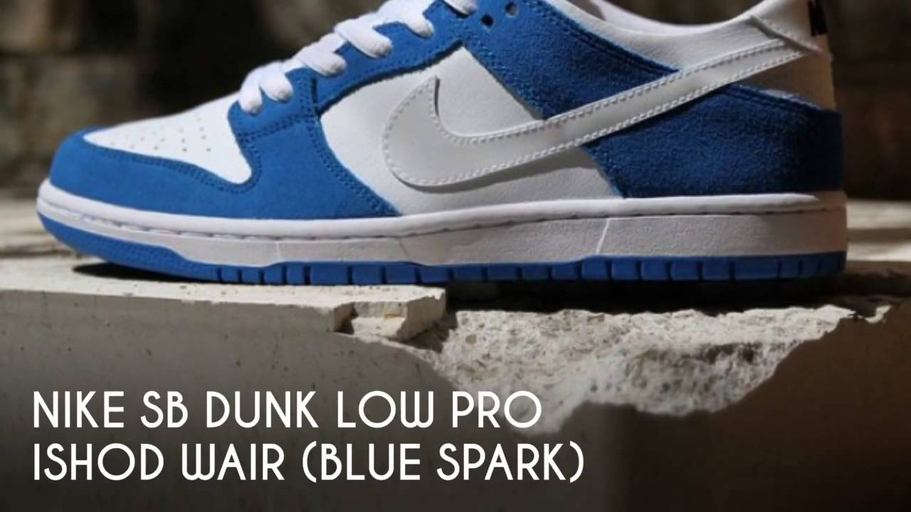 huge selection of 8ae98 6bea6 NIKE SB DUNK LOW PRO ISHOD WAIR (BLUE SPARK)   PEACE X9