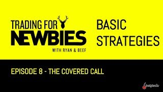 Basic Strategies - Covered Calls | Trading for Newbies