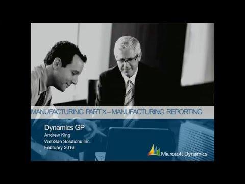 Microsoft Dynamics GP Manufacturing Series Part 10: Manufacturing Reports
