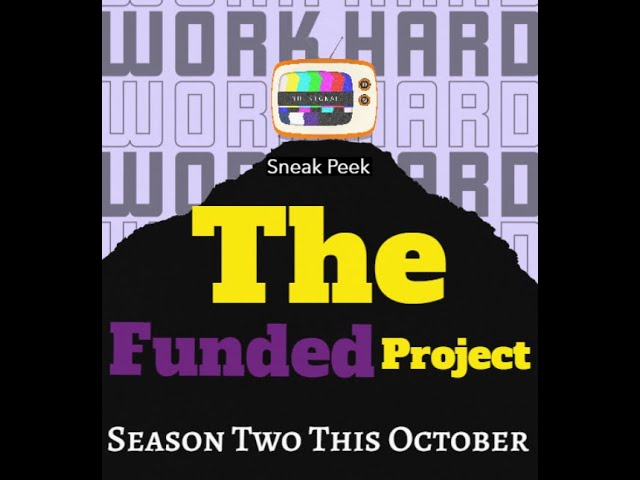 The Funded Project Sneak Peek at Season Two