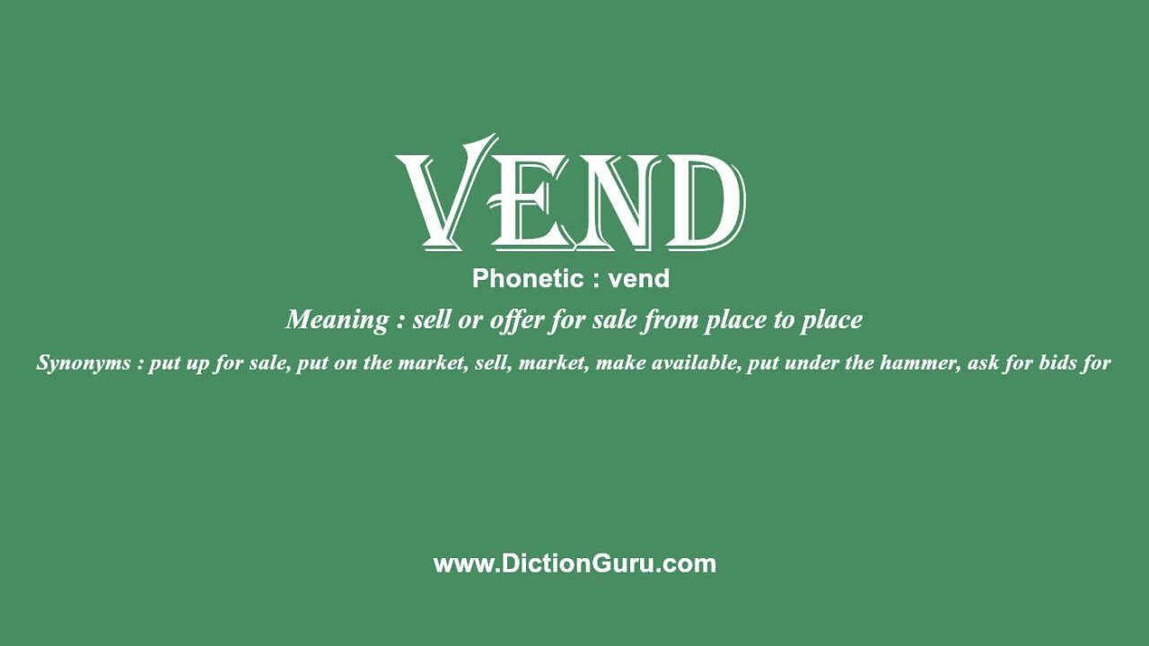How To Pronounce Vend With Meaning Phonetic Synonyms And Sentence