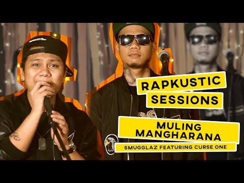 RAPKUSTIC SESSIONS: Muling Mangharana | Smugglaz Feat. Curse One