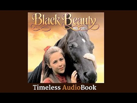 ♡ Full Audio-Book ♡ Black Beauty By Anna Sewell ♡ A Timeless Spiritual Horse Lovers Classic
