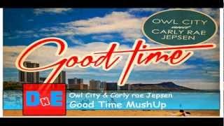 Owl City & Carly Rae Jepsen - Good Time (DnE Mushup)