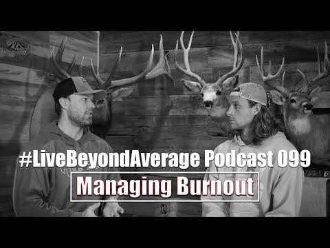 #LiveBeyondAverage Podcast 099 || Managing Burn Out W/Dustin Luebke
