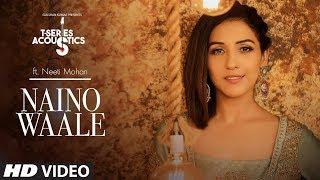Download Nainowale   T-Series Acoustics   NEETI MOHAN   Padmaavat   Bollywood Songs