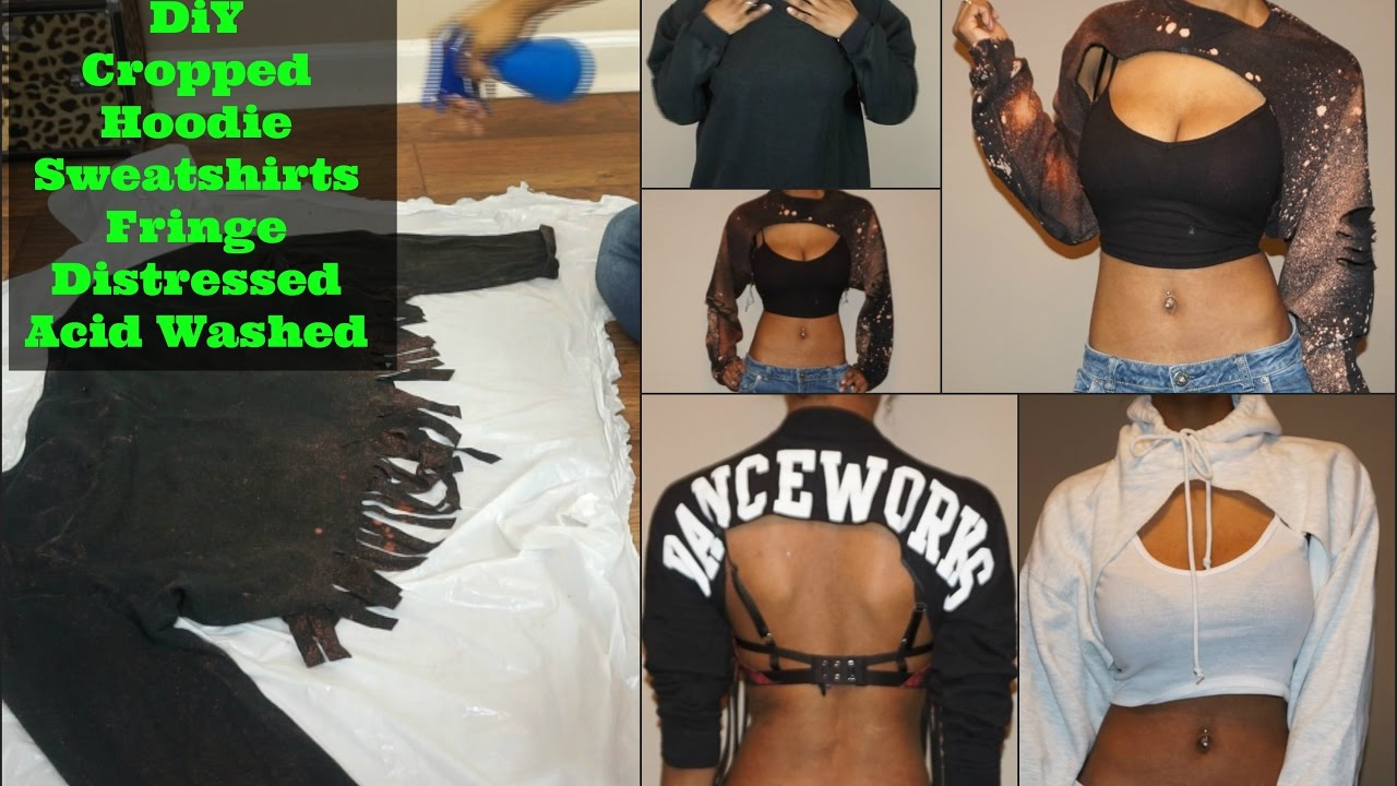 Diy Cropped Hoodie Shirts Acid Washed Distressed Pt1