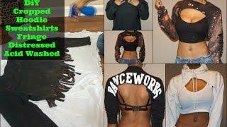 |DIY| Cropped Hoodie/Shirts - Acid Washed & Distressed Pt1