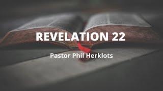 Revelation 22   Pastor Philip Herklots