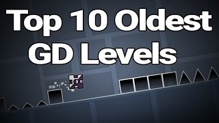 Top 10 Oldest Geometry Dash Levels
