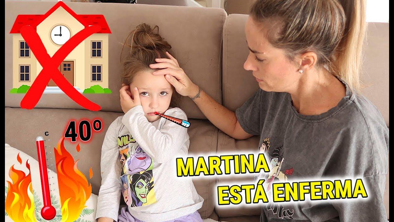MARTINA ESTÁ ENFERMA NO VA AL COLEGIO! TIENE MUCHA FIEBRE Y NOS ASUSTAMOS