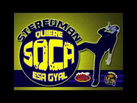 Stereoman & Dj Arrocin - Quiere Soca esa Gyal (Febrero ...