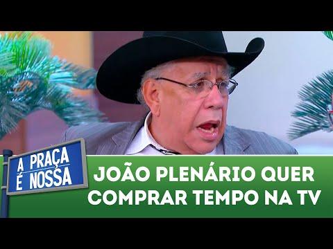 João Plenário quer comprar tempo na TV   A Praça é Nossa (23/08/18)