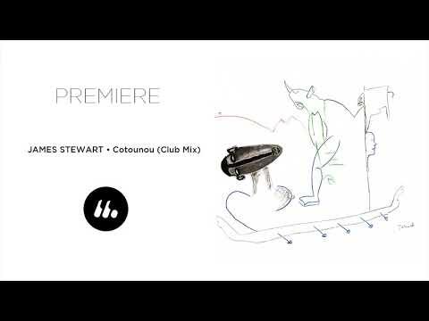 James Stewart - Cotonou (Club Mix) | Le Mellotron Premiere