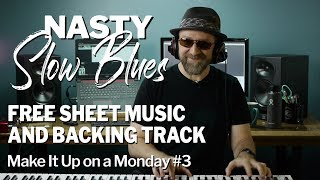 Nasty Slow Blues for Piano Keyboard: Intermediate Skill (Make It Up on a Monday #3)