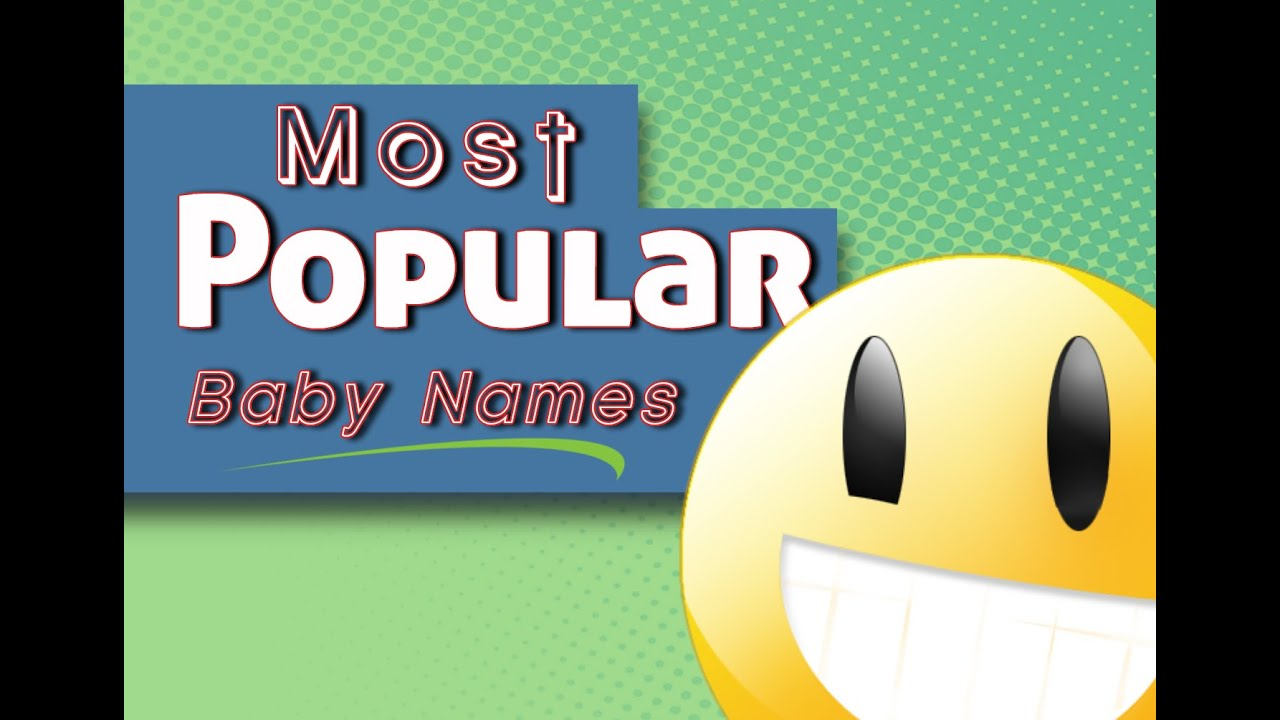 Most Popular Baby Names Top 100 List From Around The World 2015 2016 Video