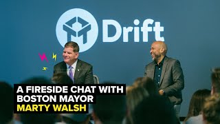 Drift's Fireside Chat with Boston Mayor Marty Walsh