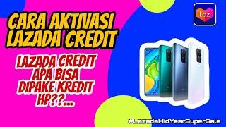 Cara Mengaktifkan Lazada Credit Pembayaran Lebih Mudah Dengan Lazada Credit Youtube