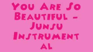 You Are So Beautiful - Junsu (JYJ) [MR] (Instrumental) + DL Link