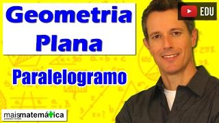 Geometria Plana: Quadriláteros - Paralelogramo (Aula 14)
