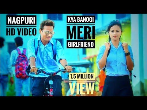 Kya Banoge Meri Girlfriend    Nagpuri Love...