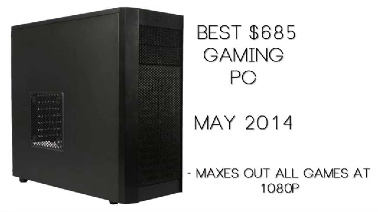 BEST Gaming PC under $700 | May 2014 | Maxes out all Games ...  BEST Gaming PC ...