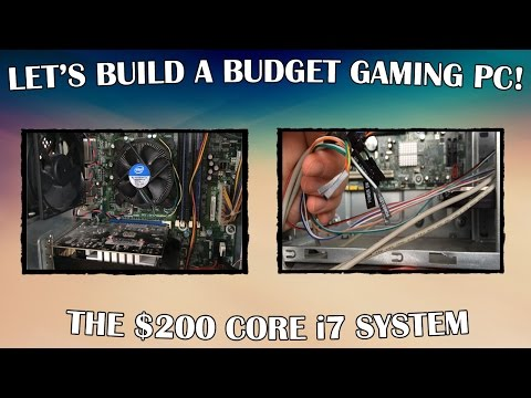 Let's Build a $200 Core i7 Budget Gaming PC
