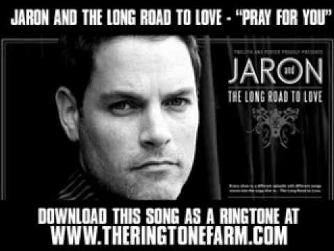 "JARON AND THE LONG ROAD TO LOVE - ""PRAY FOR YOU"" [ New Video + Lyrics + Download ]"