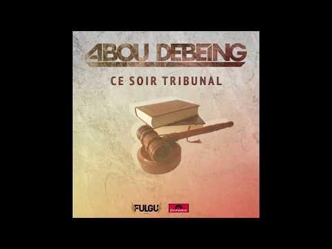 Abou Debeing - Ce soir tribunal (Audio Officiel)
