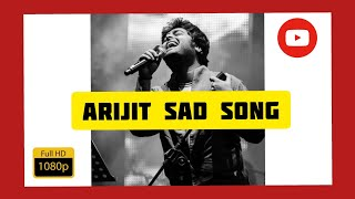 Arijit Singh ❤ very sad💔 heart touching song collection | long 1 hour you will cry অরিজিৎ দুঃখের গান